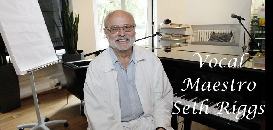 Vocal Maestro-Seth Riggs-SLS-Singing-Voice-Lessons-SingLikeThePros.com